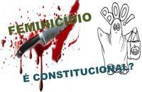 FEMINICÍDIO: É CONSTITUCIONAL?